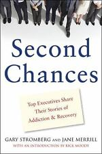 Second Chances: Top Executives Share Their Stories of Addiction &-ExLibrary