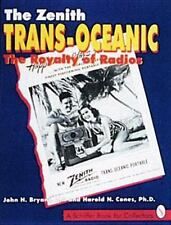 The Zenith Trans-Oceanic : The Royalty of Radios by Harold N. Cones; John Bryant