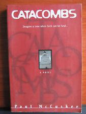 Catacombs by Paul McCusker 1997 PB -Imagine a time when faith can be fatal