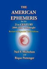 American Ephemeris for the 21st Century, 2000-2050 at Midnight: By Neil F Mic...