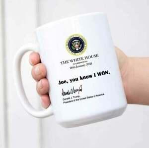 Joe You Know I Won Mug, Funny Trump White House Note 2021 Trump Mug Funny Cup