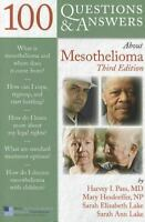 100 Questions  &  Answers About Mesothelioma: By Harvey I. Pass, Mary Hesdorf...