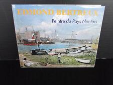 LIVRE EDMOND BERTREUX PEINTRE DU PAYS NANTAIS LABBE LINARD CHASSE MARREE (C107)