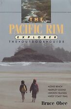 The Pacific Rim Explorer : The Outdoor Guide by Bruce Obee (1994, Paperback)