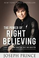 The Power of Right Believing by Joseph Prince Book on Overcoming Fear Addiction