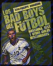LIBRO LOS BAD BOYS DEL FUTBOL - MARADONA-ZIDANE-ROONEY-SIMEONE-GATUSSO-KHAN ETC