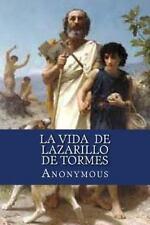 La Vida de Lazarillo de Tormes : Y de Sus Fortunas y Adversidades by...
