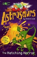 Astrosaurs: The Hatching Horror by Steve Cole, Acceptable Used Book (Paperback)
