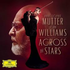 John Williams & Anne-Sophie Mutter New CD ACROSS THE STARS - Released 30/08/2019