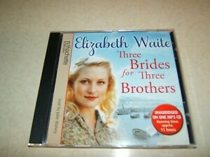 THREE BRIDES FOR THREE BROTHERS : ELIZABETH WAITE  MP3  AUDIO CD UNABRIDGED