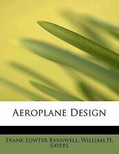 Aeroplane Design by Sowter Barnwell, William H. Sayers Fran
