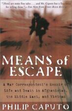 Means of Escape : A War Correspondent's Memoir of Life and Death in...
