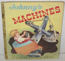 """Johnny's Machines"" Little Golden Book 1st Edition ""A"" 1949"