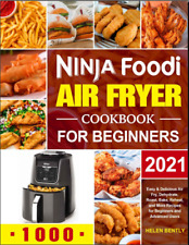 Ninja Foodi Air Fryer Cookbook for Beginners 2021 Easy  Delicious Air Fry, Dehyd