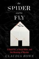The Spider and the Fly : A Web of Memory and Murder by Claudia Rowe (2017,...