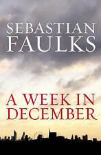 A Week in December by Sebastian Faulks (Hardback, 2009)