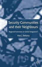 Security Communities and their Neighbours: Regional Fortresses or Global Integra