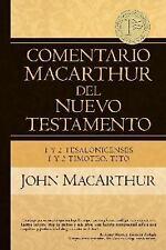 Comentario MacArthur Del N. T.: 1y2 Tesalonicenses 1y2 Timoteo Tito by John...