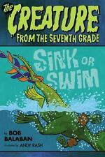 Creature from the 7th Grade: Sink or Swim 2 by Bob Balaban (2013, Hardcover)