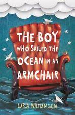 The Boy Who Sailed the Ocean in an Armchair,Lara Williamson