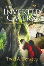 The Inverted Cavern by Todd A. Fonseca (2011, Paperback)