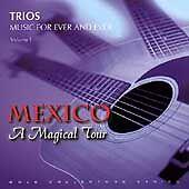 Music for Ever & Ever: Trios, Vol. 1 Mexico: A Magical Tour (CD 1998, BMG) NEW