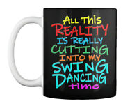 Reality In Swing Dancing Gift Coffee Mug