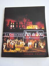 PROGRAMME DE SPECTACLE , LA CINESCENIE PUY DU FOU , VENDÉE  . 50 PAGES .