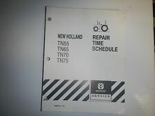 NEW HOLLAND TN55, TN65, TN70, TN75 REPAIR TIME SCHEDULE MANUAL