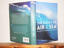 The Dance of Air and Sea: How Oceans, Weather & Life Link Together by Taylor HB
