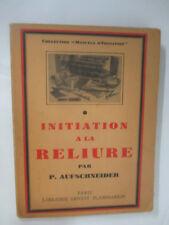 """Aufschneider """"initiation à la Reliure"""" / Editions Flammarion 1948"""