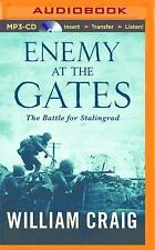 Enemy at the Gates : The Battle for Stalingrad by William Craig (2016, MP3...
