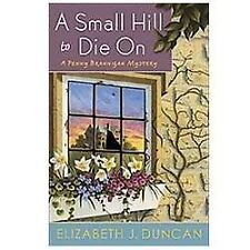 A Small Hill to Die On: A Penny Brannigan Mystery, Duncan, Elizabeth J., Good Co