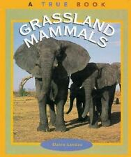 Grassland Mammals (True Books: Animals)