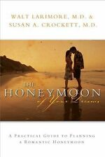 The Honeymoon of Your Dreams: How to Plan a Beautiful Life Together-ExLibrary