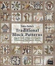 Yoko Saito's Traditional Block Patterns: Bag and Quilt Projects Using 66 Traditi