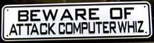 Beware of Attack Computer Whiz Sign