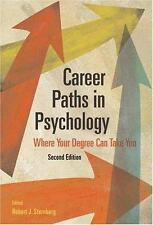 Career Paths in Psychology : Where Your Degree Can Take You by Robert J....