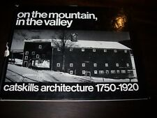 On the Mountain, In the Valley: Catskills Architecture 1750-1920