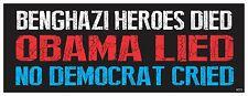 Benghazi OBAMA LIED NO DEMOCRAT LIED Anti Obama Political Bumper Sticker #4073