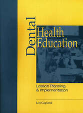 DENTAL HEALTH EDUCATION: LESSON PLANNING AND IMPLEMENTATION., Gagliardi, Lori.,