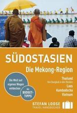 Stefan Loose Reiseführer Südostasien, Die Mekong Region von Mischa Loose, Stefan Loose, Renate Loose, Volker Klinkmüller und Jan Düker (2017, Taschenbuch)