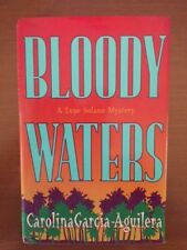 Carolina Garcia-Aquilera. Bloody Waters/A Lupe Solano Mystery [SIGNED]