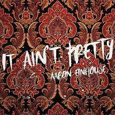 Aaron Einhouse - It Ain't Pretty [New CD]