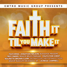 Various Artists - Emtro Music Group Presents Faith It Til You Make [New CD]