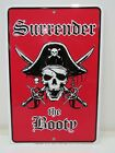 """""""SURRENDER THE BOOTY""""  Pirate Aluminum Metal Sign 12 X 8 inch - (B4C142A)"""