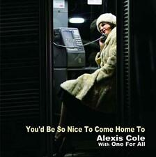 ALEXIS COLE WITH ONE FOR ALL-YOU'D BE SO NICE TO COME HOME TO-JAPAN SACD J76