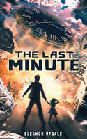The Last Minute by Updale, Eleanor, Good Used Book (Hardcover) Fast & FREE Deliv