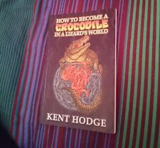 How to become a crocodile in a lizard's world, Kent Hodge | Paperback Book
