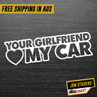 YOUR GIRLFRIEND LOVES MY CAR JDM CAR STICKER DECAL Drift Turbo Euro Fast Viny...